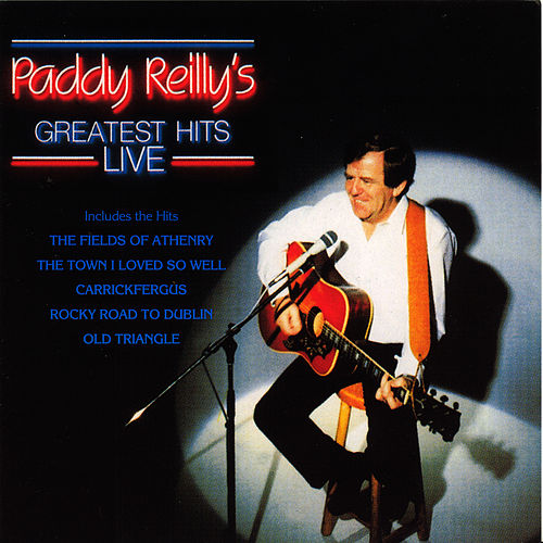 Greatest Hits Live by Paddy Reilly