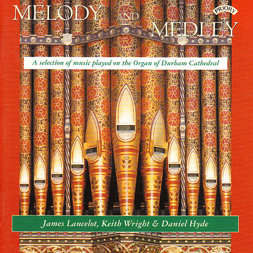 Melody and Medley / The Organ of Durham Cathedral by Keith Wright