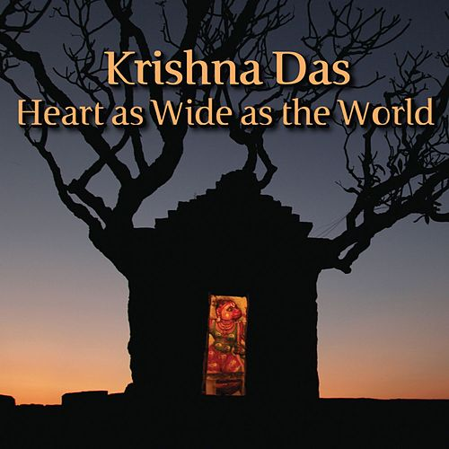 Heart As Wide As The World by Krishna Das