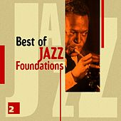 Best of Jazz Foundations Vol. 2 by Various Artists