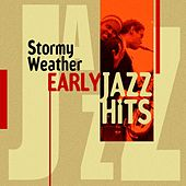 Stormy Weather (Early Jazz Hits) von Various Artists