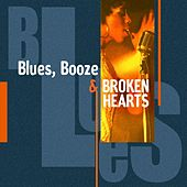 Blues, Booze & Broken Hearts by Various Artists