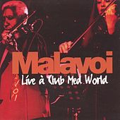 Live de Malavoi au Club Med World by Malavoi