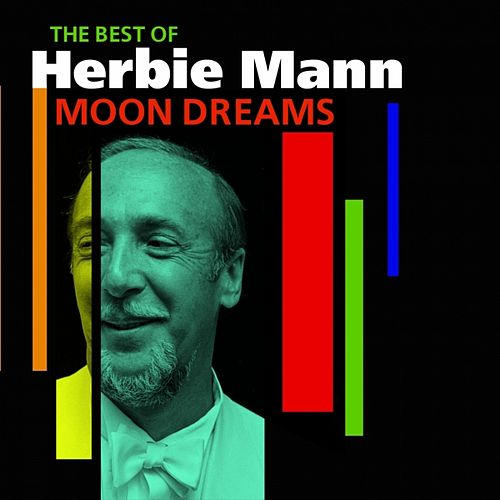 Moon Dreams (Best Of The Early Years) by Herbie Mann
