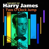 Two O'Clock Jump (Best Of) by Harry James and His Orchestra