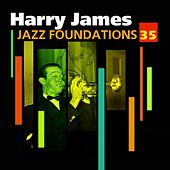 Jazz Foundations Vol. 35 by Harry James and His Orchestra