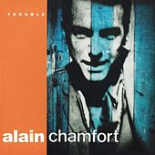 Trouble by Alain Chamfort