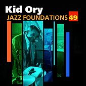 Jazz Foundations Vol. 49 by Kid Ory