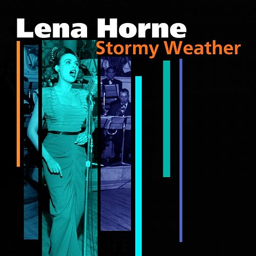 Stormy Weather by Lena Horne