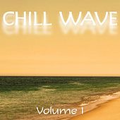 Chill Wave, Vol. 1 by Various Artists