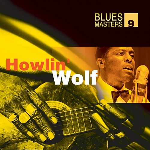 Blues Masters Vol. 9 (Howlin' Wolf) by Howlin' Wolf