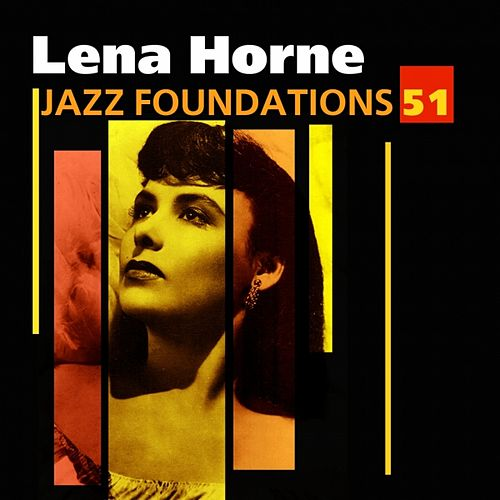 Jazz Foundations Vol. 51 by Lena Horne