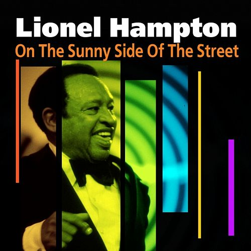 On The Sunny Side Of The Street by Lionel Hampton