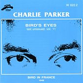 Bird's Eyes, Vol. 11 (Bird In France) by Charlie Parker