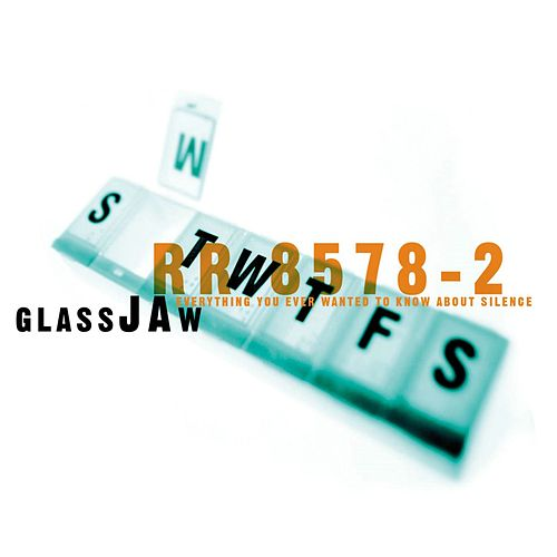 Everything You Ever Wanted To Know About Silence by Glassjaw