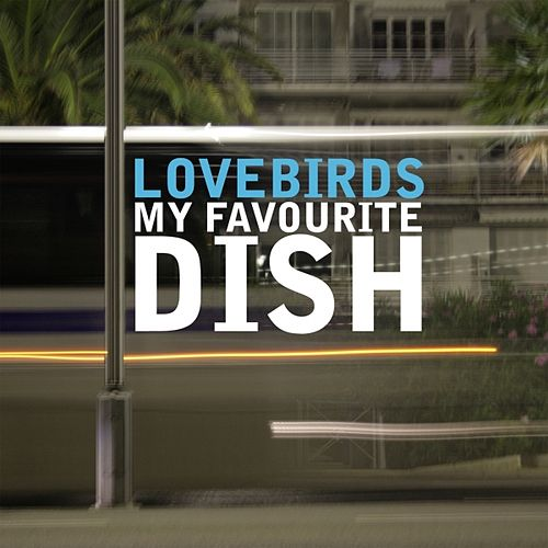 Lovebirds Presents My Favourite Dish (15 Most Influencial House Tunes) von Various Artists