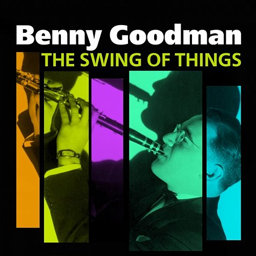 The Swing Of Things by Benny Goodman