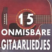 15 Onmisbare Gitaarliedjes by Chico