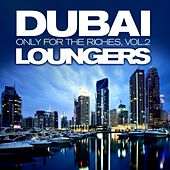 Dubai Loungers, Only For the Riches Vol.2 (Cafe Chill Out Edition) by Various Artists
