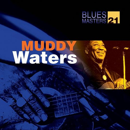 Blues Masters Vol. 21 (Muddy Waters) by Muddy Waters