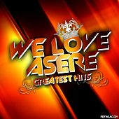 We Love Asere! Greatest Hits (Volume One) by Various Artists