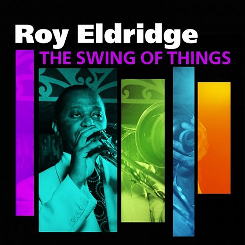 The Swing Of Things by Roy Eldridge