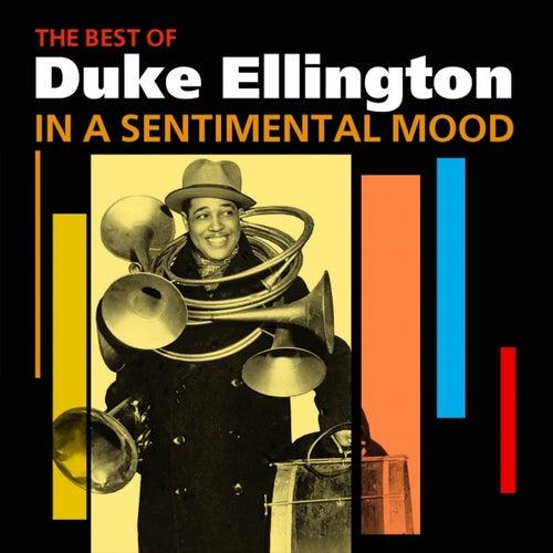 In A Sentimental Mood (The Best Of Duke Ellington) by Duke Ellington