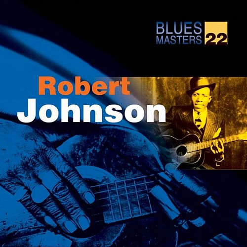 Blues Masters Vol. 22 (Robert Johnson) by Robert Johnson