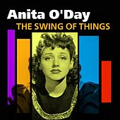 The Swing Of Things (Best Of Anita O'Day) by Anita O'Day
