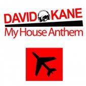 My House Anthem by David Kane