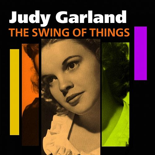 The Swing Of Things by Judy Garland