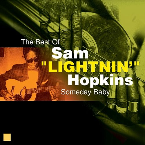 Someday Baby (The Very Best Of) by Lightnin' Hopkins