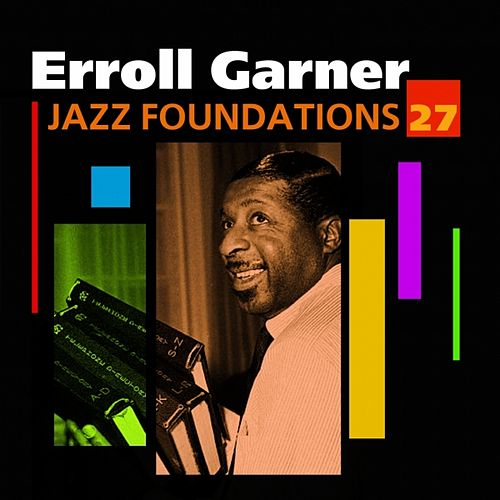 Jazz Foundations Vol. 27 by Erroll Garner