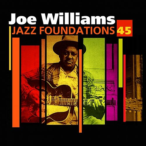Jazz Foundations Vol. 45 by Joe Williams