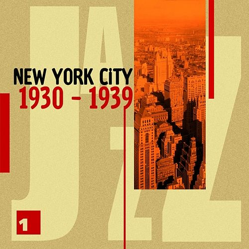 New York City 1930 - 1939 Vol. 1 by Various Artists