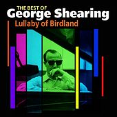 Lullaby of Birdland (Best Of) by George Shearing