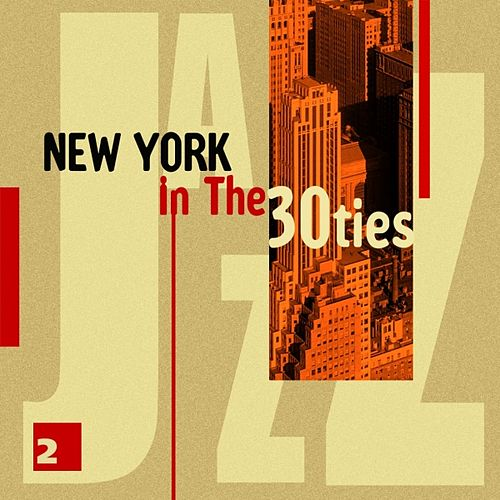 New York In The 30ties Vol. 2 by Various Artists