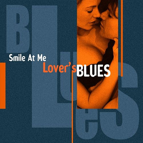 Smile At Me (Lover's Blues) by Various Artists