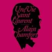 Une vie Saint Laurent by Alain Chamfort