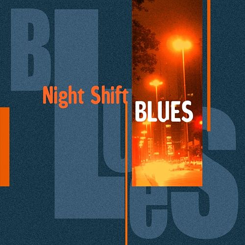 Night Shift Blues by Various Artists