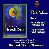 Dahl: Concerto for Alto Saxophone, Music for Brass Instruments, The Tower of Saint Barbara, et al. by Various Artists