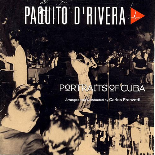 Portraits Of Cuba by Paquito D'Rivera