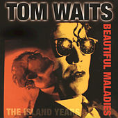 Beautiful Maladies: The Island Years by Tom Waits