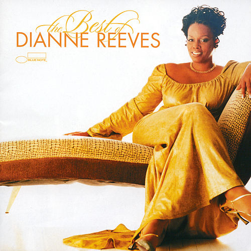The Best of Dianne Reeves by Dianne Reeves