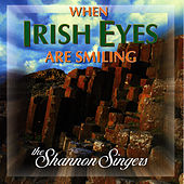 When Irish Eyes Are Smiling by Shannon Singers