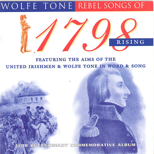 Rebel Songs Of 1798 Rising by Various Artists