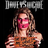 The Day My World Changed by Davey Suicide