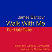 Walk With Me - Single for Haiti Relief by James Barbour
