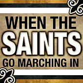 When The Saints Go Marching In by Various Artists