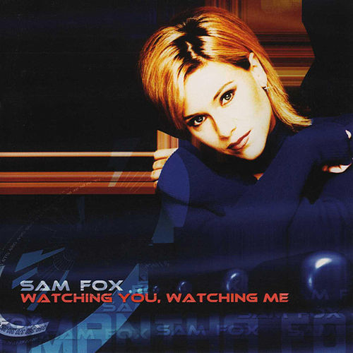 Watching You Watching Me by Samantha Fox